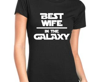 Best Wife / Husband in the Galaxy t-shirt