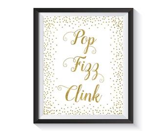 Pop Fizz Clink Sign, Gold confetti Bubbly bar Sign, Reception Bar Printable, Wedding bar décor, Funny bar decoration, Alcohol bar sign