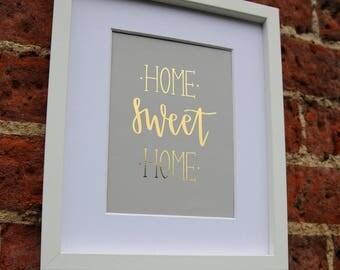 Home Sweet Home Print -  New Home Gift - Foiled Home Print - Wall Art- Handwritten Print