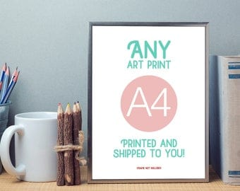 Printed A4 art print of your choice from my selection of Printables
