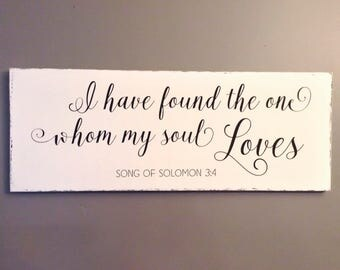 "Song of Solomon, Song of Solomon Sign, I Have Found The One Whom My Soul Loves, Love Quote Wood Sign, 12""x30"""
