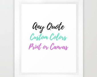 Custom Quote Print, Custom Canvas Art, Your Quote Here, Wedding Gifts Personalized, Custom Typography Wall Art, Personalised Gift for Her