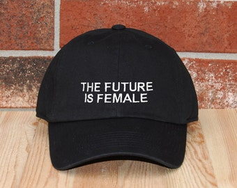 The Future Is Female Baseball Cap, Unisex Baseball Cap, Embroidered Baseball Cap, Adjustable The Future Is Female Dad Cap