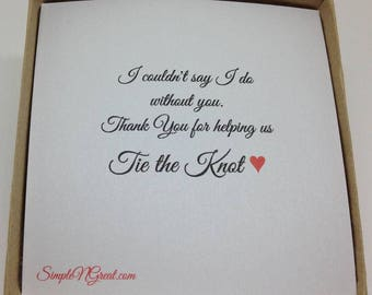 I Couldn't Say I Do Without You, Thank You Help me tie the knot Message Card and Gift Box, Help Me Tie The Knot, Bridesmaid Gift Love knot
