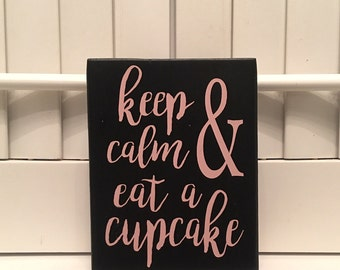 Keep Calm & Eat a Cupcake | Wood Sign | Stained Wood Sign | Home Decor | Wall Decor | Home