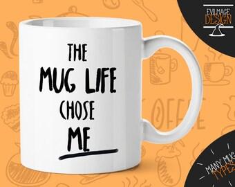 I Didn't Choose the Mug Life Quote Mug, Ceramic Mug, Funny Quote Mug, Coffee Cup, Hand Drawn Design Coffee Mug Christmas Gift