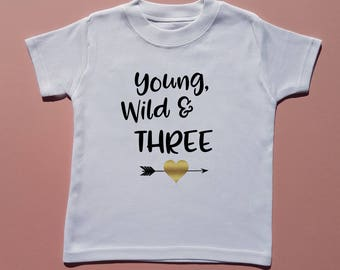 Young Wild & Three Birthday T-shirt - Birthday Girl - Girls t shirt - Toddler Clothing - Children's t-shirt - Birthday Outfit