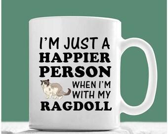 Ragdoll Cat Mug, I'm Just A Happier Person When I'm With My Ragdoll, Ragdoll Cat Gifts, Gifts For Ragdoll Cat Lovers