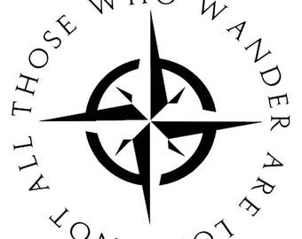 Not All Who Wander Are Lost - Sticker/ Vinyl / Decal
