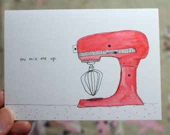 You Mix Me Up --- Hand drawn, original, blank card