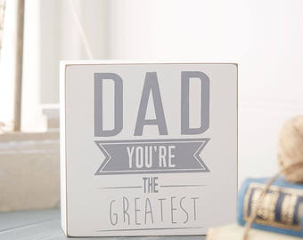 Dad Sign - Father's Day Gift - Greatest Dad Sign