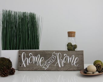 HOME SWEET HOME hand lettered sign