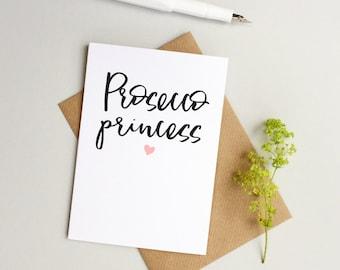 Prosecco card - Female birthday card - Prosecco Princess card -Fun card for Prosecco lover - Female birthday card - Princess card