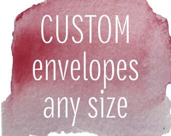 Custom envelopes, any size