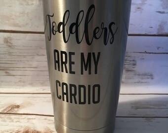 Toddlers Are My Cardio Coffee Mug, Mom Coffee Mug, Mama Travel Mug, Mother's Day Mug, Mommy Present, Baby Shower Gift, New Baby Present