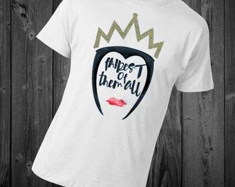 Evil Queen Fairest of them All shirt