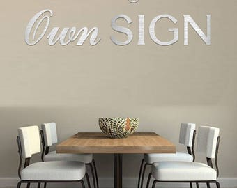 Create your own 1/4'' Thick Metal Sign - Painted, Natural Satin or Polished Anodized Metal Letters