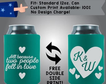 All Because Two People Fell In Love Collapsible Neoprene Wedding Custom Can Cooler Double Side Print (W262)