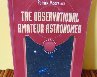 The Observational Amateur Astronomer 1995  Patrick Moore  Printed in Great Britain