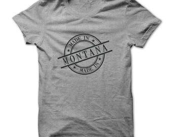 MADE IN MONTANA T-shirt,montana t-shirt,montana birthday t-shirt,state of montana,montana made,montana gift t-shirt,state t-shirts,gift tees