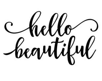 Hello Beautiful, Hello Gorgeous Decal for waterbottles and glassware, Custom decal, DIY, Car Window decal, Yeti water bottle decal