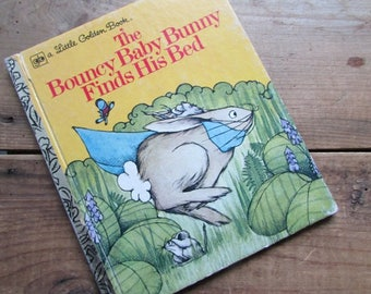 Children's Book The Bouncy Baby Bunny Finds His Bed A Little Golden Book