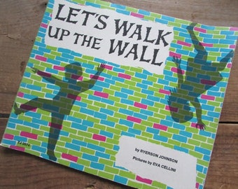 Children's Book Let's Walk Up The Wall by Ryerson Johnson 1967