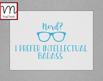 Nerd I Prefer - Permanent Vinyl Decal/Sticker