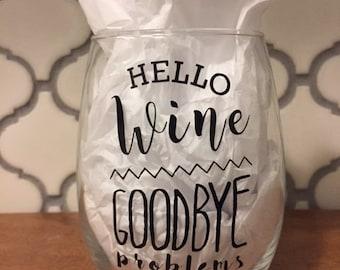Hello Wine, Goodbye Problems/Custom Stemless Wine Glass/Personalized Wine Glass/Personalized Gift/Stemless Wine Glass/Birthday Gift/Party