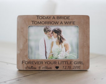 Father of the Bride GIFT Personalized Picture Frame Thank You Wedding Gift Today a Bride Tomorrow a Wife Forever Your Little Girl