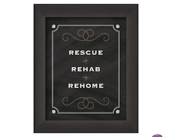 Rescue Rehab Rehome, thin black frame (different frame than pictured)