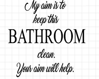 My aim is to keep this BATHROOM clean. Your aim will help.    Decal, vinyl, toilet seat decal, sticker,