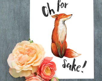 For Fox Sake | Art Print | Watercolor | 5x7 | A5 | A4 | Boho Art | Funny Quote | Funny Wall Art | Gift for Teenager | Gift | Foxy | Handmade