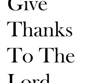 Give thanks to the Lord, scripture printable wall art, Psalm bible verse, black&white, 8x10, instant download