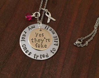 Cancer Awareness Yes They're Fake Necklace- Breast Cancer Awareness Jewelry- Women's Jewelry- Gifts for Her- Hand Stamped Jewelry