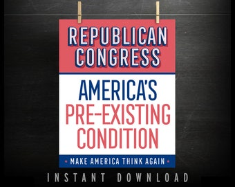 Healthcare Protest Sign (DOWNLOADABLE) - anti trump -repeal and replace - congress - pre-existing condition - AHCA