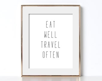 Travel Poster Digital Download Travel Sign Black and White Prints Eat Well Travel Often Typography Prints Eat Well Travel Often Printable