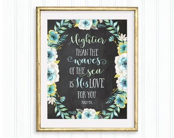 Mightier than the waves of the sea is His love for you - Psalm 93:4, Bible verse, Christian quote, Chalkboard Watercolor floral, Scripture