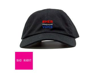 HER Voice is My Voice Embroidered Dad Cap by BAD HABIT