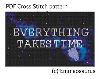 PDF || Everything Takes Time || PDF Cross Stitch Pattern || Modern Cross Stitch Pattern || Quote || Galaxy Cross Stitch Pattern ||