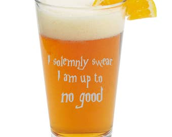 I solemnly swear  I am up to  no good- Themed Pint Glasses-Beer Glass