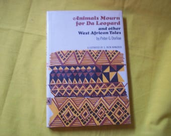 Animals Mourn for Da Leopard and other West African Tales by Peter G. Dorliae, illustrated by S. Irein Wangboje