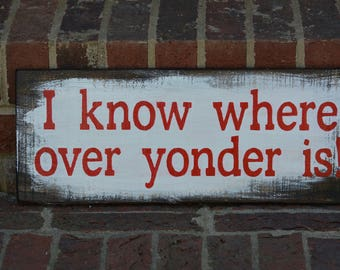 I know where over yonder is - red