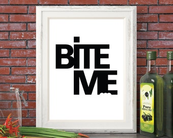 Cheeky Funny Print.Bite Me Typography.Printable Wall Art Decor. Funny Quotes. Instant Digital Download Print