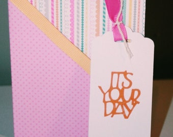It's Your Day Pink Birthday Card