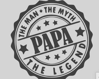 Papa The Man The Myth The legend SVG PNG DFX