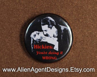 Hickies: You're Doing it WRONG - Vampire Neck Bite - Pinback Button Badge