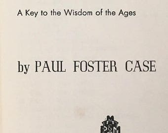 The Tarot: A Key to the Wisdom of the Ages by Paul Foster Case    1947 First Edition