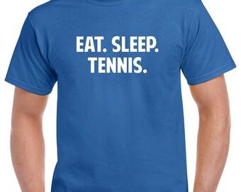 Eat Sleep Tennis Shirt- Tennis Tshirt- Tennis Gift