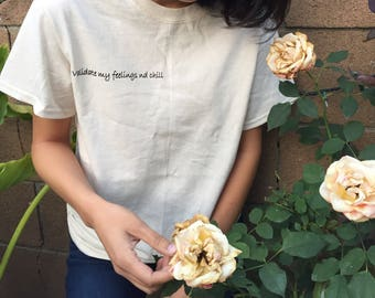 Validate my Feelings nd Chill Tee